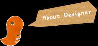 About Designer